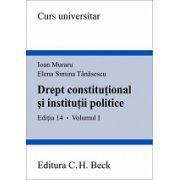 Drept constitutional si institutii politice. Volumul I Editia 14