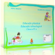 Educatie plastica si educatie tehnologica - auxiliar clasa a IV-a