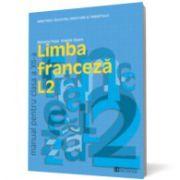 Limba franceză L2. Manual pentru clasa a XII -a