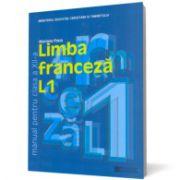 Limba franceză L1. Manual pentru clasa a XII -a