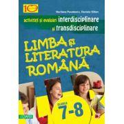 LIMBA SI LITERATURA ROMANA. ACTIVITATI SI EVALUARI INTERDISCIPLINARE SI TRANSDISCIPLINARE PENTRU CLASELE VII-VIII