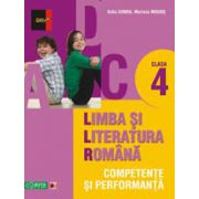 LIMBA SI LITERATURA ROMANA. COMPETENTE SI PERFORMANTA  CLASA IV