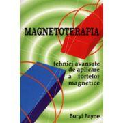 Magnetoterapia. Tehnici avansate de aplicare a fortelor magnetice
