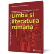 Limba şi literatura română. Manual pentru clasa a XI-a