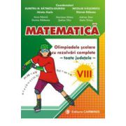 Matematica. Olimpiadele scolare toate judetele, rezolvari complete. Clasa a VIII-a