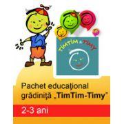 PACHET EDUCATIONAL GRADINITA TIMTIM-TIMY, 2-3 ANI