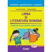 LIMBA SI LITERATURA ROMANA. CAIET DE LUCRU PENTRU CLASA A II-A