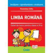 LIMBA ROMANA. CAIET DE LUCRU PENTRU CLASA A IV-A