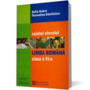 Limba română. Caietul elevului de clasa a VI-a