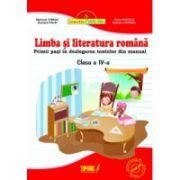 Limba si literatura romana, cls a IV-a. Primii pasi in dezlegarea textelor din manual