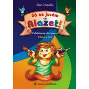 Sa ne jucam cu Alazet  Caleidoscop de vacanta  Clasa a II-a