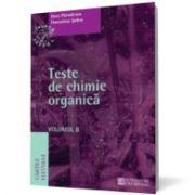 Teste de chimie organică. Volumul II