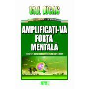 Amplificati-va forta mentala - Bill Lucas  Amplificati-va forta mentala