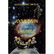 Jocul Divin sau Universul Ca Un Joc