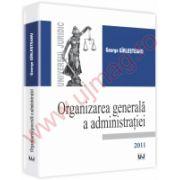 Organizarea generala a administratiei