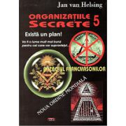 Organizatiile  Secrete 5. Razboiul Francmasonilor. Noua Ordine Mondiala