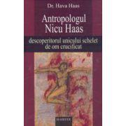 Antropologul Nicu Haas, descoperitorul unicului schelet de om crucificat