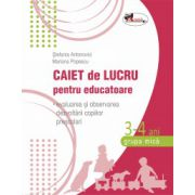 Caiet de lucru pentru educatoare, grupa mica 3-4 ani (evaluarea si observarea dezvoltarii copiilor prescolari)
