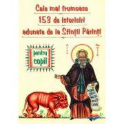 Cele mai frumoase 153 de istorisiri minunate adunate de la Sfintii Parinti