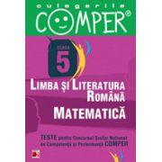 CULEGERILE COMPER. LIMBA SI LITERATURA ROMANA, MATEMATICA. CLASA A V-A