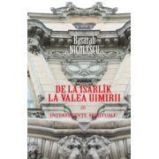De la Isarlîk la Valea Uimirii  Vol  I  Interferenţe spirituale