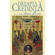 Dreapta credinta in scrierile Sfintilor Parinti. Vol. 2