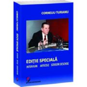 Editie speciala. Interviuri - Articole - Scrisori deschise
