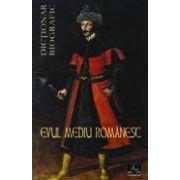 Evul Mediu Românesc. Dicţionar biografic