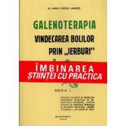 Galenoterapia Vindecarea Bolilor Prin ,, Ierburi ''
