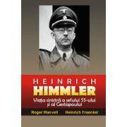 Heinrich Himmler. Viata sinistra a sefului SS-ului si al Gestapoului