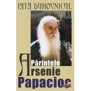 Iata duhovnicul: parintele Arsenie Papacioc. Vol. 3