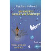Transurfingul realităţii 2 - Murmurul stelelor dimineţii