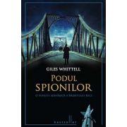 Podul spionilor O poveste adevărată a războiului rece