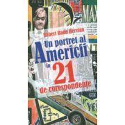 Un portret al Americii in 21 de corespondente