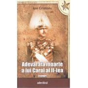 Adevarata moarte a lui Carol al II-lea