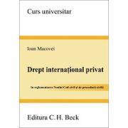 Drept international privat In reglementarea Noului Cod civil si de procedura civila