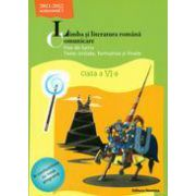 Limba si literatura romana 2011-2012. Comunicare. Fise de lucru, teste initiale, formative si finale. Clasa a VI-a, semestrul I
