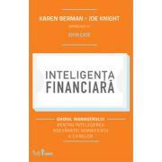 Inteligenţa financiară. Ghidul managerului pentru înţelegerea adevăratei semnificaţii a cifrelor