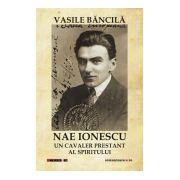 Nae Ionescu, un cavaler prestant al spiritului