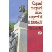 Corpusul receptarii critice a operei lui Mihai Eminescu vol 28-29
