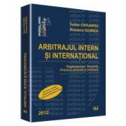 Arbitrajul intern si international 2012 Reglementare. Doctrina. Practica arbitrala si judiciara