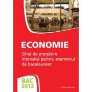 Bac 2012 Economie. Ghid de pregatire intensiva