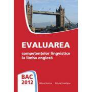 Bac 2012 Engleza. Evaluare competentelor lingvistice
