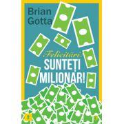 Felicitări! Sunteţi milionar! – Secretele cu ajutorul cărora veţi face avere în domeniul vânzărilor