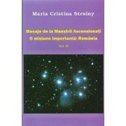 Mesaje de la Maestrii Ascesionati. O misiune importanta  Romania vol.3
