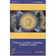 Pentru o cultura a familiei: limbajul iubirii