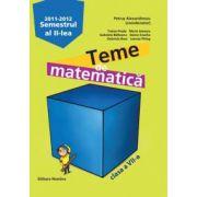 Teme de matematica clasa a VII-a, semestrul II 2011-2012