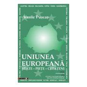 UNIUNEA EUROPEANĂ. State – Pieţe – Cetăţeni