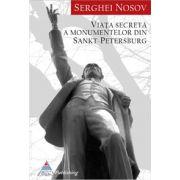 Viaţa secretă a monumentelor din Sankt-Petersburg