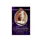 Carmen Sylva Uimitoarea regina Elisabeta a României